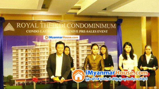 Launch of Royal Theikdi Condo With Over MMK (6) Billion Sales